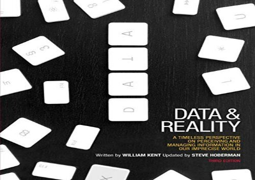 Ebooks download Data and Reality: A Timeless Perspective on Perceiving and Managing Information in Our Imprecise World, 3rd Edition E-book full