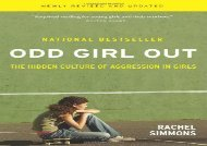 full download Odd Girl Out: The Hidden Culture of Aggression in Girls Free acces