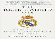 Ebooks download The Real Madrid Way: How Values Created the Most Successful Sports Team on the Planet full