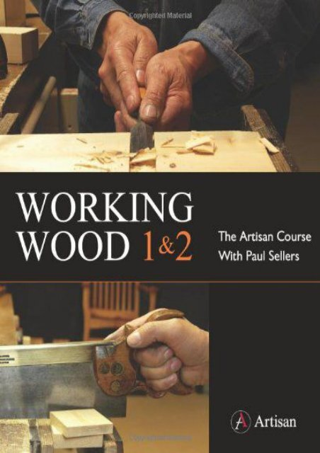 read online Working Wood 1   2: The Artisan Course with Paul Sellers Pdf books