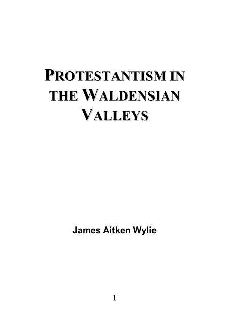 Protestantism in the Waldensian Valleys - James Aitken Wylie