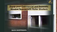 Equip your Commercial and Domestic Window Spaces with Roller Shutters