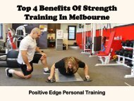 Top 4 Benefits Of Strength Training In Melbourne - Positive Edge Personal Training