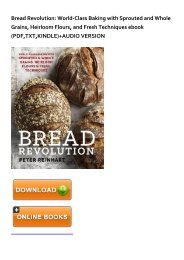 (STABLE) Bread Revolution: World-Class Baking with Sprouted and Whole Grains, Heirloom Flours, and Fresh Techniques eBook PDF Download
