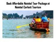 Find Nainital Tour Package at Nainital Corbett Tourism