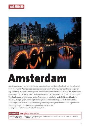 Amsterdam er vann og kanaler, hus og husbåter. Byen ble skapt på ...