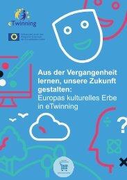 Aus der Vergangenheit lernen, unsere Zukunft gestalten: Europas kulturelles Erbe in eTwinning