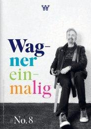 Wagnereinmalig 8