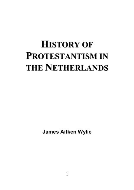 History of Protestantism in the Netherlands - James Aitken Wylie