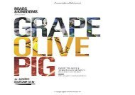 [+][PDF] TOP TREND Grape, Olive, Pig: Deep Travels Through Spain s Food Culture  [READ]