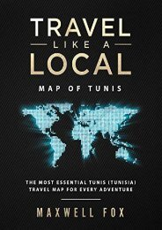 [+]The best book of the month Travel Like a Local - Map of Tunis: The Most Essential Tunis (Tunisia) Travel Map for Every Adventure  [NEWS]
