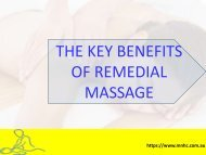 The Key Benefits of Remedial Massage - PPT