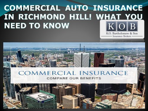 COMMERCIAL AUTO INSURANCE IN RICHMOND HILL! WHAT YOU NEED TO KNOW-converted