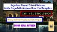 Sobha Royal Pavilion - sobharoyalpavilion.org.in - 9590101000