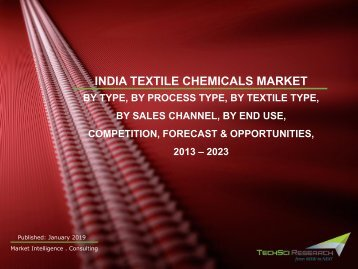 India textile chemicals market is projected to grow at a CAGR of 10% to reach $ 2.6 billion by 2023 | TechSci Research