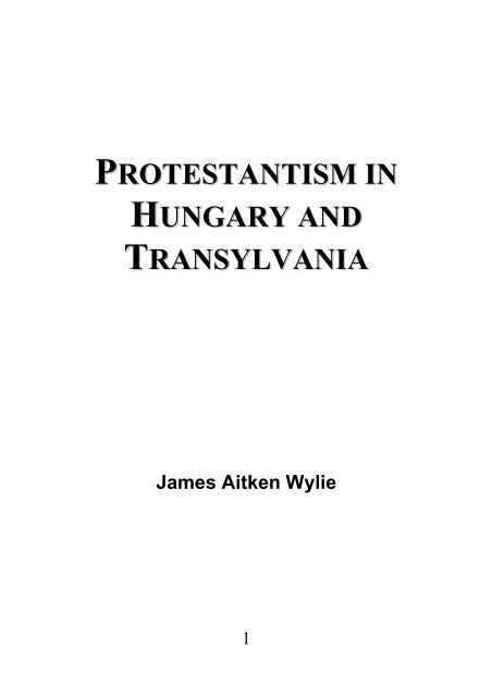 Protestantism in Hungary and Transylvania - James Aitken Wylie