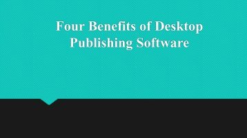 Four Benefits of Desktop Publishing Software