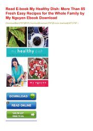 Read E-book My Healthy Dish: More Than 85 Fresh   Easy Recipes for the Whole Family by My Nguyen Ebook Download