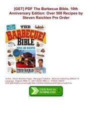 [GET] PDF The Barbecue Bible. 10th Anniversary Edition: Over 500 Recipes by Steven Raichlen Pre Order