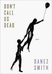 PDF Don't Call Us Dead by Danez Smith FOR IPAD