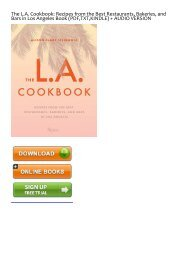 [FREE] [DOWNLOAD] The L.A. Cookbook: Recipes from the Best Restaurants, Bakeries, and Bars in Los Angeles by Alison Clare Steingold READ ONLINE