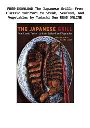 FREE~DOWNLOAD The Japanese Grill: From Classic Yakitori to Steak, Seafood, and Vegetables by Tadashi Ono READ ONLINE