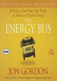 [GET] PDF The Energy Bus: 10 Rules to Fuel Your Life, Work, and Team with Positive Energy by Jon Gordon PDF File