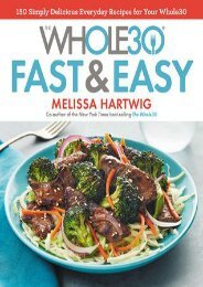 E-book download The Whole30 Fast & Easy Cookbook: 150 Simply Delicious Everyday Recipes for Your Whole30 by Melissa Hartwig READ ONLINE