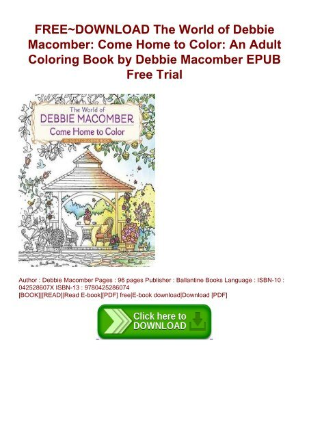 FREE~DOWNLOAD The World Of Debbie Macomber: Come Home To Color: An Adult  Coloring Book