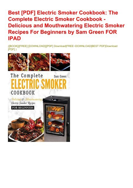 Best Pdf Electric Smoker Cookbook The Complete Electric Smoker Cookbook Delicious And Mouthwatering Electric Smoker Recipes