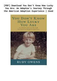 [PDF] Download You Don't Know How Lucky You Are: An Adoptee's Journey Through the American Adoption Experience | Used