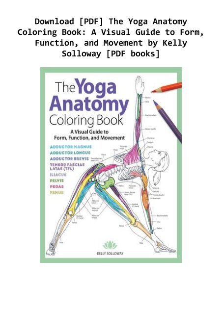- Download [PDF] The Yoga Anatomy Coloring Book: A Visual Guide To Form,  Function, And Movement By