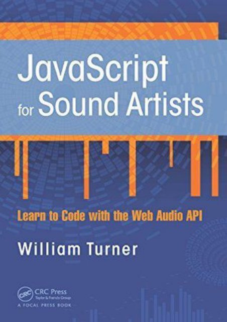 FREE~DOWNLOAD JavaScript for Sound Artists: Learn to Code