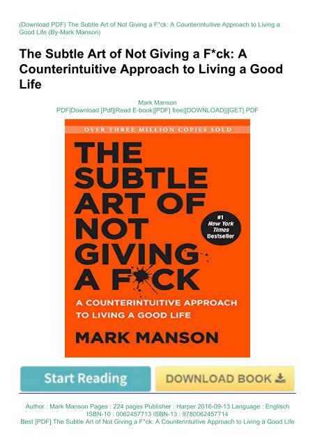 Best [PDF] The Subtle Art of Not Giving a F*ck: A Counterintuitive Approach to Living a Good Life by Mark Manson [PDF EPUB KINDLE]