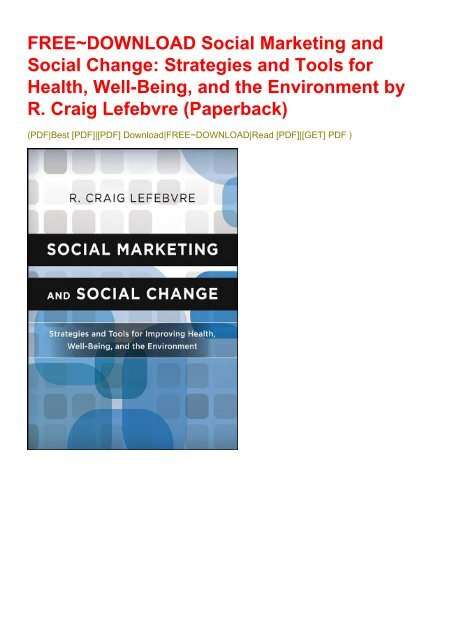 FREE~DOWNLOAD Social Marketing and Social Change: Strategies