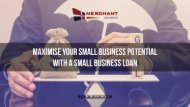 Maximise Your Small Business Potential With A Small Business Loan