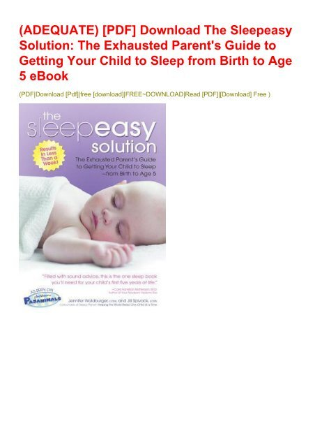 a4b948eedaa7 (ADEQUATE) [PDF] Download The Sleepeasy Solution: The Exhausted Parent's  Guide to Getting Your Child to Sleep ...