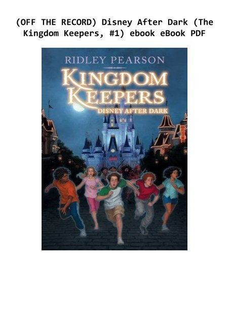 OFF THE RECORD) Disney After Dark (The Kingdom Keepers, #1