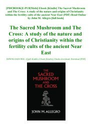 Ebook [Kindle] The Sacred Mushroom and The Cross A study of the nature and origins of Christianity within the fertility cults of the ancient Near East (PDF) Read Online by John M. Allegro