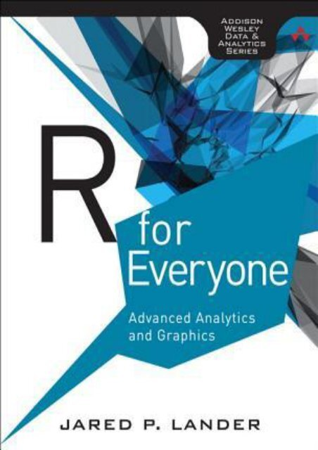 [PDF] free R for Everyone: Advanced Analytics and Graphics by Jared P. Lander pDf books