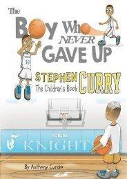 [PDF] free Stephen Curry: The Boy Who Never Gave Up by Anthony Curcio [PDF EPUB KINDLE]