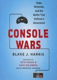 [PDF] Download Console Wars: Sega, Nintendo, and the Battle That Defined a Generation by Blake J. Harris PDF File