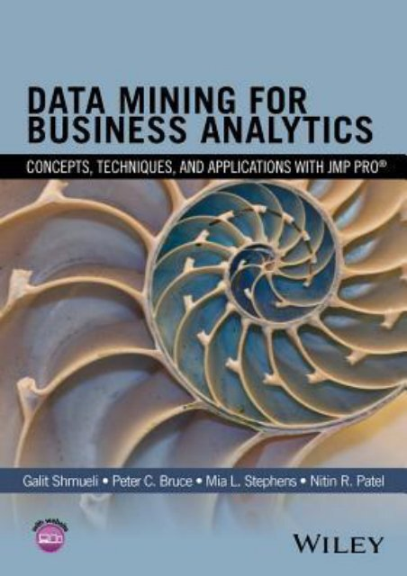 FREE~DOWNLOAD Data Mining for Business Analytics: Concepts, Techniques, and Applications with Jmp Pro by Galit Shmueli FOR IPAD