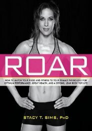 FREE~DOWNLOAD ROAR: How to Match Your Food and Fitness to Your Unique Female Physiology for Optimum Performance, Great Health, and a Strong, Lean Body for Life by Stacy  Sims For Online