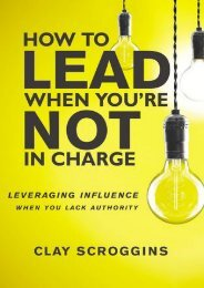[PDF] Download How to Lead When You're Not in Charge: Leveraging Influence When You Lack Authority by Clay Scroggins TXT,PDF,EPUB
