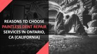 Reasons To Choose Paintless Dent Repair Services In Ontario, CA (California)