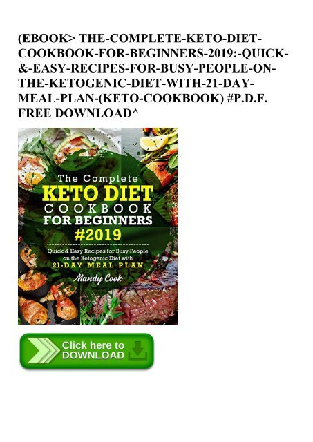 Ebook The Complete Keto Diet Cookbook For Beginners 2019 Quick Amp Easy Recipes For Busy People On The Ketogenic Diet With 21 Day Meal Plan Keto Cookbook P D F Free Download