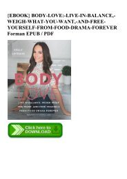 {EBOOK} BODY-LOVE-LIVE-IN-BALANCE -WEIGH-WHAT-YOU-WANT -AND-FREE-YOURSELF-FROM-FOOD-DRAMA-FOREVER Forman EPUB  PDF