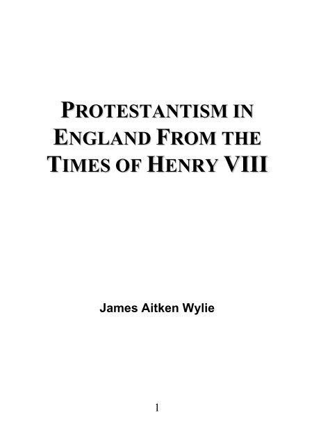 Protestantism in England From the Times of Henry VIII - James Aitken Wylie