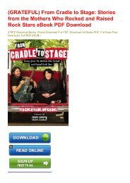 (GRATEFUL) From Cradle to Stage: Stories from the Mothers Who Rocked and Raised Rock Stars eBook PDF Download
